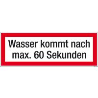 Textschild Löschwasser kommt nach max. 60 Sek.